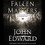 Fallen Masters | John Edward