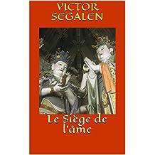Le Siège de l'âme   (French Edition)