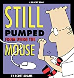 Still Pumped from Using the Mouse, Scott Adams, 0836210263