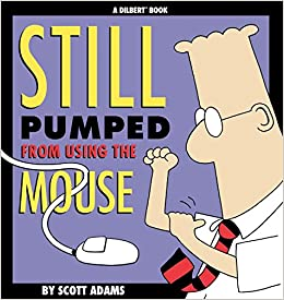 dilbert still pumped from using the mouse a dilbert book