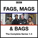Fags, Mags, and Bags: Series 1-4: The BBC Radio 4 Comedy Series Radio/TV Program by Sanjeev Kohli, Donald McLeary Narrated by Donald McLeary,  full cast, Sanjeev Kohli
