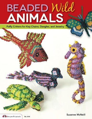 By Suzanne McNeill - Beaded Wild Animals: Puffy Critters for Key Chains, Dangles, and Jewelry (Design Originals) (Beaded Keychain Designs)