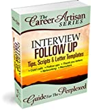 The Career Artisan Series - Interview Follow Up Guide For The Perplexed (With Custom Letter Templates)
