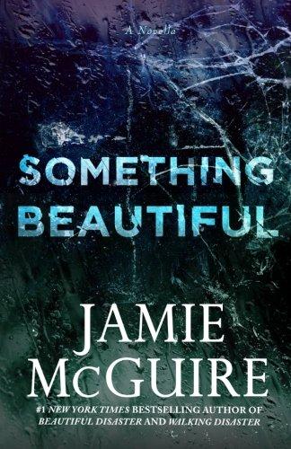 Something Beautiful: A Novella [Jamie McGuire] (Tapa Blanda)