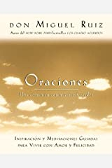 Oraciones: Una comunión con nuestro Creador (Toltec Wisdom Series) (Spanish Edition) Kindle Edition