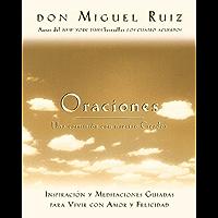Oraciones: Una comunión con nuestro Creador (Toltec Wisdom Series)