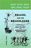 Brazil and the Brazilians, Portrayed in Historical and Descriptive Sketches, Kidder, Daniel Parish and Fletcher, James Cooley, 1402176503