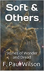 Soft & Others: Stories of Wonder and Dread