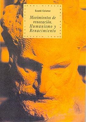 Movimientos de renovación. Humanismo y Renacimiento: 21 Historia del pensamiento y la cultura: Amazon.es: Colomer, Eusebi: Libros