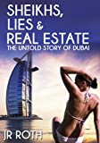 Sheikhs, Lies and Real Estate: The Untold Story of Dubai