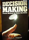 Decision Making, Paul E. Moody, 0070428816