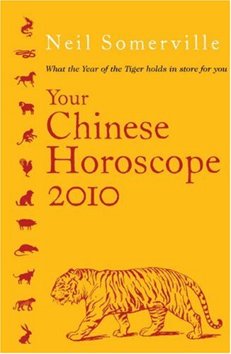 Your Chinese Horoscope 2010: What the Year of the Tiger Holds in Store for You