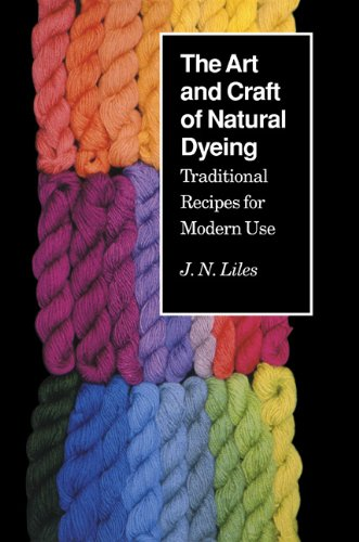 (The Art and Craft of Natural Dyeing: Traditional Recipes for Modern Use )