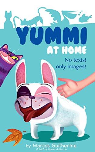 YUMMI: AT HOME (YUMMI, the dog Book 1) (English Edition)