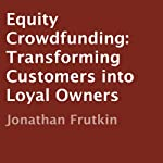 Equity Crowdfunding: Transforming Customers into Loyal Owners | Jonathan Frutkin