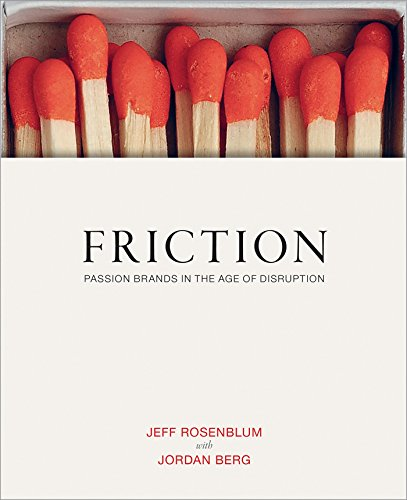 Friction: Passion Brands in the Age of - Brands Jordan In