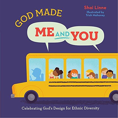God Made Me AND You: Celebrating God's Design for Ethnic Diversity -