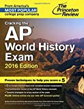 Cracking the AP World History Exam, 2016 Edition (College Test Preparation)
