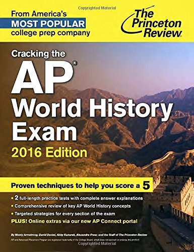 Cracking the AP World History Exam, 2016 Edition (College Test ...