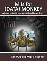 M Is for (Data) Monkey: A Guide to the M Language in Excel Power Query Front Cover