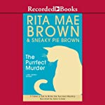 The Purrfect Murder: A Mrs. Murphy Mystery | Rita Mae Brown,Sneaky Pie Brown