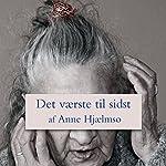 Det vaerste til sidst | Anne Hjaelmsø