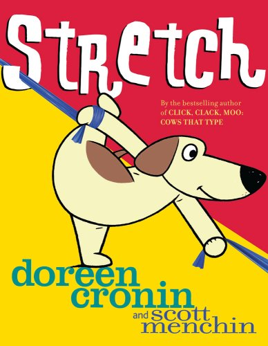 Stretch: Cronin, Doreen, Menchin, Scott: 9781416953418: Amazon.com: Books