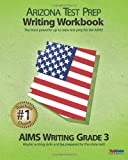 ARIZONA TEST PREP Writing Workbook AIMS Writing Grade 3, Test Master Press Arizona, 1482609282