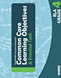 Common Core Learning Objectives and Essential Tools - 4 - ELA, Dataworks Educational Research, 1939258049