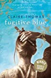 Front cover for the book Fugitive Blue by Claire Thomas