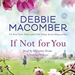 If Not for You: A Novel | Debbie Macomber