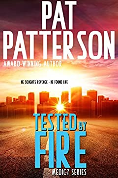 Tested by Fire: He Sought Revenge - He Found Life (Medic 7 Series Book 1)