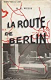 img - for La route de Berlin book / textbook / text book