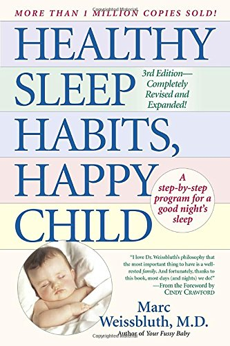 Healthy Sleep Habits, Happy Child (Healthy Sleep Habits Happy Child Marc Weissbluth)