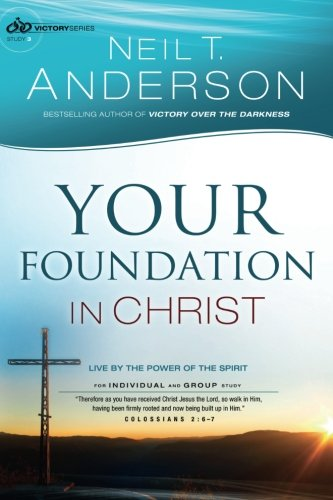 Your Foundation in Christ: Live By the Power of the Spirit (Victory Series) (Volume 3)