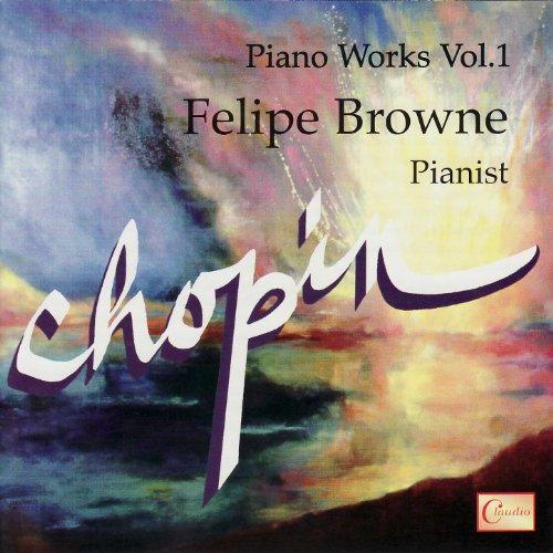 Amazon.com: Chopin: Piano Works Vol. 1: Felipe Browne: MP3