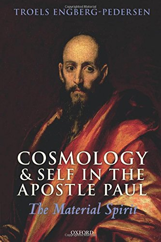 Cosmology and Self in the Apostle Paul: The Material Spirit by Oxford University Press