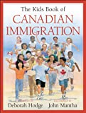 The Kids Book of Canadian Immigration, Deborah Hodge, 1553374843
