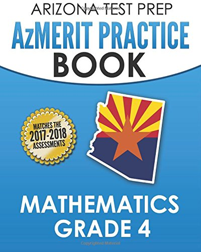 ARIZONA TEST PREP AzMERIT Practice Book Mathematics Grade 4: Revision and Preparation for the AzMERIT Math Assessments PDF