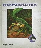 [Compsognathus (Dinosaurs Set 4 (Buddy Books))] [Author: Goecke, Michael P] [January, 2007]