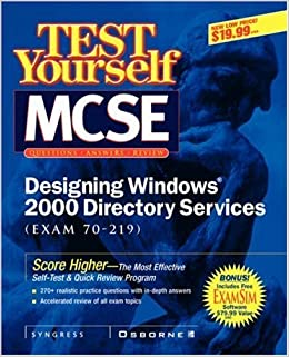 Test Yourself MCSE Designing Windows 2000 Directory Services (Exam 70-219) by Syngress Media, Inc (2000)