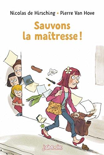Sauvons la maîtresse ! (J'aime lire) (French (Hove Collection)
