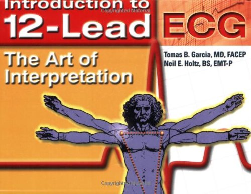 Introduction To 12-Lead ECG:  The Art Of Interpretation (Garcia, Introduction to 12-Lead ECG) ()