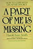 A Part of Me Is Missing, Harold I. Smith, 0890812098