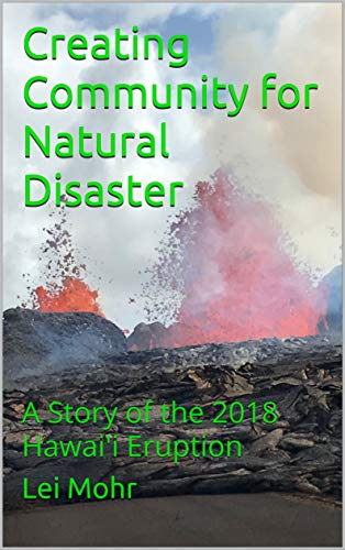 - Creating Community for Natural Disaster: A Story of the 2018 Hawai'i  Eruption
