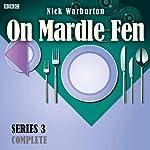 On Mardle Fen: Complete Series 3 | Nick Warburton