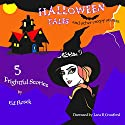 Halloween Tales: And Other Creepy Stories Audiobook by Ed Rosek Narrated by Lara K. Crawford