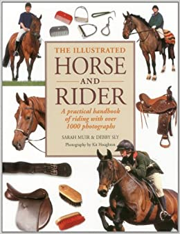 Book The Illustrated Horse and Rider: A Practical Handbook of Riding with Over 1000 Photographs