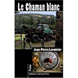 Image de Le Chaman blanc (French Edition)
