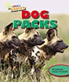 Dog Packs, Richard Spilsbury and Louise Spilsbury, 1477703047